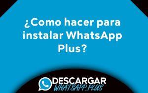 como instalar whatsapp plus