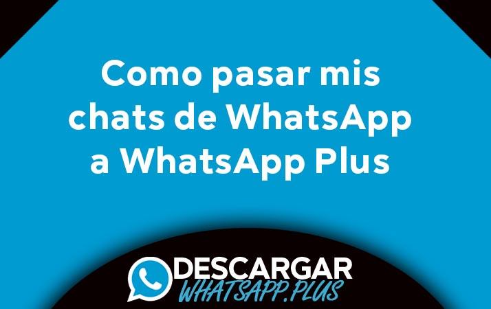 como pasar mis chats de whatsapp a whatsapp plus